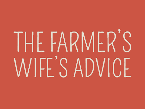 The Farmer's Wife's Advice